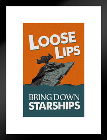 Loose Lips Bring Down Starships Parody Propaganda Matted Framed Poster by ProFrames 20x26 inch