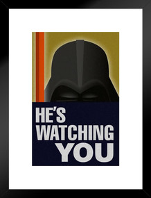 Hes Watching You Sith Lord Propaganda Matted Framed Poster by ProFrames 20x26 inch