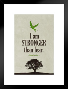 Malala Yousafzai I Am stronger Than Fear Quote Art Print Matted Framed Poster by ProFrames 20x26 inch
