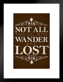Not All Those Who Wander Are Lost JRR Tolkien Wood Inspirational Quote Matted Framed Poster by ProFrames 20x26 inch