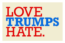 Love Trumps Hate. Motivational Poster 12x18