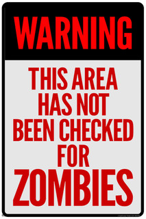Warning Area Has Not Been Checked For Zombies Sign Poster 11x17