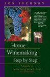 Home Winemaking Step by Step - by Jon Iverson
