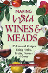 Making Wild Wines & Meads - by Pattie Vargas & Rich Gulling