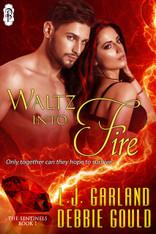 Waltz Into Fire
