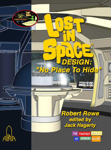 """Lost in Space Design: """"No Place to Hide"""" - Special 50th Anniversary Edition"""