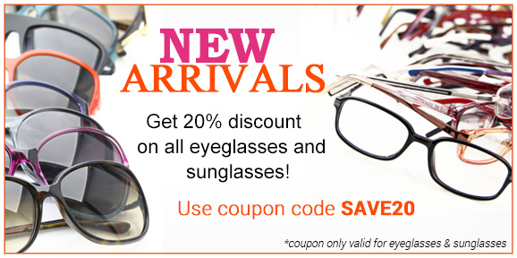 20% discount on all eyeglasses and sunglasses!