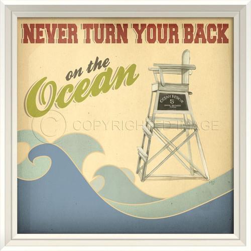 Never Turn Your Back on the Ocean - Framed Beach Art