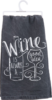 "Primitive by Kathy ""Wine is Always a Good Idea"" Kitchen Dish Towel"