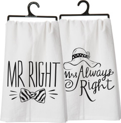 "Primitives by Kathy ""Mr. Right, Mrs. Always Right"" Dish Towel"