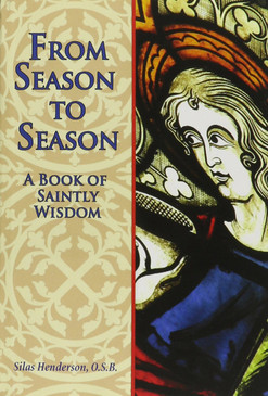 From Season to Season: A Book of Saintly Wisdom
