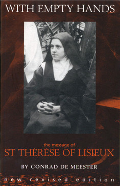 With Empty Hands - The Message of St. Therese of Lisieux