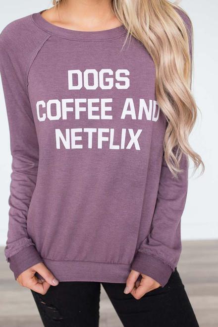 Dogs, Coffee, & Netflix Top - Vintage Merlot - FINAL SALE