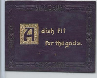 L24 ATC Leather, Mottoes & Quotes, 1912, A Dish Fit For The Gods
