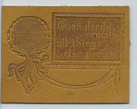 L24 ATC Leather, Mottoes & Quotes, 1912, Good Deeds Remain