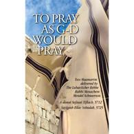To Pray as G-d Would Pray | Two Maamarim