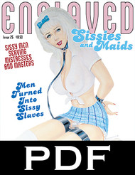 Enslaved Sissies and Maids 25 - PDF download