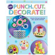 Punch.Cut.Decorate! Book Wilton