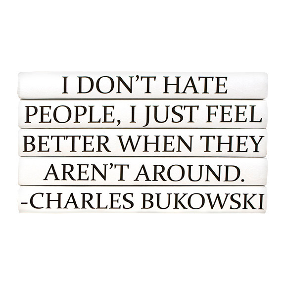 """Talking Bad About Someone Quotes: Quotations Series: Charles Bukowski """"I Don't Hate People"""