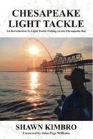 Chesapeake Light Tackle Book by Shawn Kimbro