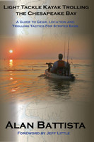 Light Tackle Kayak Trolling The Chesapeake Bay by Alan Battista