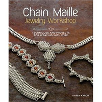 CHAIN MAILLE JEWELRY WORKSHOP By Karen Karon - RECOMMENED!