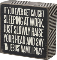 "If You Ever Get Caught Sleeping At Work, Just Slowly Raise Your Head And Say, ""In Jesus Name I Pray"" Seriously, who can't relate to this one?"