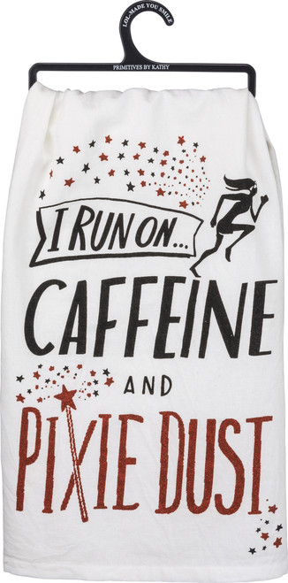 I Run On Caffeine and Pixie Dust Glitter Tea Towel. Primitives By Kathy Item #34214. Make your kitchen sparkle!