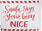 Naughty or Nice? Reverses to naughty or nice, depending on the mood.