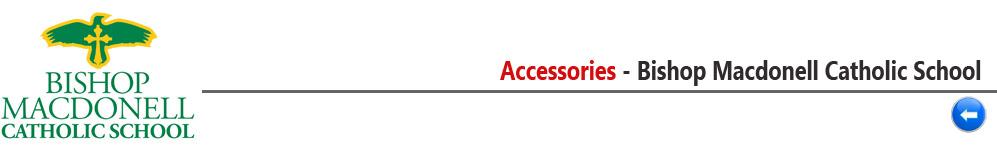 Accessories - Bishop Macdonell Catholic School