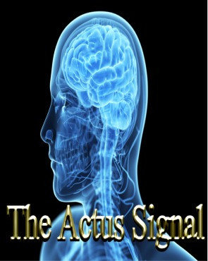 The Actus Signal is the great primordial sound from which all life, consciousness, and motion derives. It is a sound which permeates all the known universe and may be heard briefly only in deep meditation. The Actus Signal is generated continually by the Source and may be heard everywhere throughout the universe. The Words of Power are embedded within this signal.   As the consciousness of a race or individual evolves, the ability to decipher and use The Actus Signal emerges. In our galaxy, the sound of The Actus Signal is echoed in the voice of the stars, planets, and nebulae.