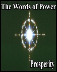 Words of Prosperity, in this CD, you will hear a series of Words of Power that are specifically designed to bring the power of success into your life. When you want to achieve real success, success without the roller coaster effect that wealth can so often have, you must recognize that all good fortune originates from the Light of the Creator. If you believe that you are the sole architect of your success, the actual creator of your prosperity, your disregard for the Light of the Creator will impel the financial roller coaster into motion. With the appropriate words of power, you can draw good fortune directly from the Light, not through your ego. The ego can provide you with some success, but ultimately, it strips away that success from some other important area of your life. As you hear these words of power, focus on the clearest, brightest, most pure light that you can imagine. With all your might, remove all doubt and fear from your mind as you fix your attention on being happy, prosperous, and successful beyond your wildest dreams. All you have to do is to hold a single happy, clear, unadulterated successful thought in your mind while you focus on the words and the Light will do the rest. Another key to ridding yourself of ego based fear and chaos is to think big. Permanent happiness, joy, financial success, and harmony in your relationships are possible today while you are still on Earth. Letting go and letting the Light give to you what is rightfully yours is crucial. If you don't genuinely believe, with all the fibers of your being that the things that you are asking for are attainable goals, then you can't truly say that you are allowing yourself to thing big. In truth, you have let your ego trick you into thinking small………..again.                                                                Words of Power for Prosperity                                                                       (spoken on recording)                                    Arom Nahrea- mantra used to unlock the power of the Words..                                     Keli, Lekab, Lehah, Sael, Vaho, Doni, Aumem, Mabeh, Aiau                                   Arom Nahrea-mantra used to unlock the power of the Words.