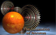 The Invocation of the God Abraxax     Abraxax is the earliest known form of the God Djanthi Thoth. In Ancient Egypt, He was the Creator God and guided early man to higher civilization. Abraxax is the name given by early Gnostic Christians to denote the embodied Form of God. In the language of the Gnostics, God represents fullness. God is the source of all being and form. If a God were to materialize in the temporal world, we would have to give him a conceptual label and name. Gnostics gave this Label the name Abraxax.  Abraxax can provide us with a definition of God for the future. It will be as if Abraxax far from being a forgotten idea of the past was really a powerful and correct interpretation of God, waiting for the right moment to emerge and become more widely known again.  We met the God Abraxax about two years ago. We studied him and recently he revealed himself to Be one of the most ancient Egyptian Gods. He has helped us in many ways with our business, health, and manifesting money.  This invocation was spoken into existence by both Acharya and Myself. It combines the Spiritual Power of two Masters to invoke The God Abraxax into your life. The power that he brings is real. We have witnessed it. We hope you will try it for yourself.  Master and Acharya     Words spoken on Audio Recording     I invoke the eternal sun of the great Abraxax,  I let out myself from the evil of the fallen  I live by your eternal light.     OLANI ARGEDCO OIAD  IO-IAD AR OL OIAD DRILPI ABRAXAX,  OLANI CHRISTEOS LIT OL LOAGAETH  OIAD BABLON OL OIAD  LONCHO OLANI OBELISONG  GAHA MAD IO-IAD OLPIRT