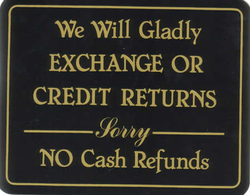 """We will Gladly EXCHANGE OR CREDIT RETURNS Sorry NO Cash Refunds"" Store Signage - 7"" x 5 1/2""H"