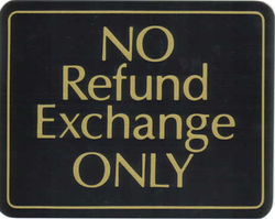 """NO Refund Exchange ONLY"" Store Signage - 7"" x 5 1/2""H"