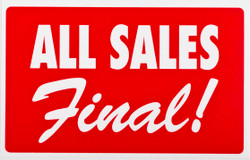 "Plastic ""ALL SALES Final!"" Store Message Sign 11""W x 7""L"