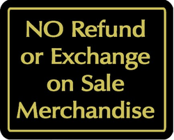 """NO Refund or Exchange on Sale Merchandise"" Store Signage - 7"" x 5 1/2""H"