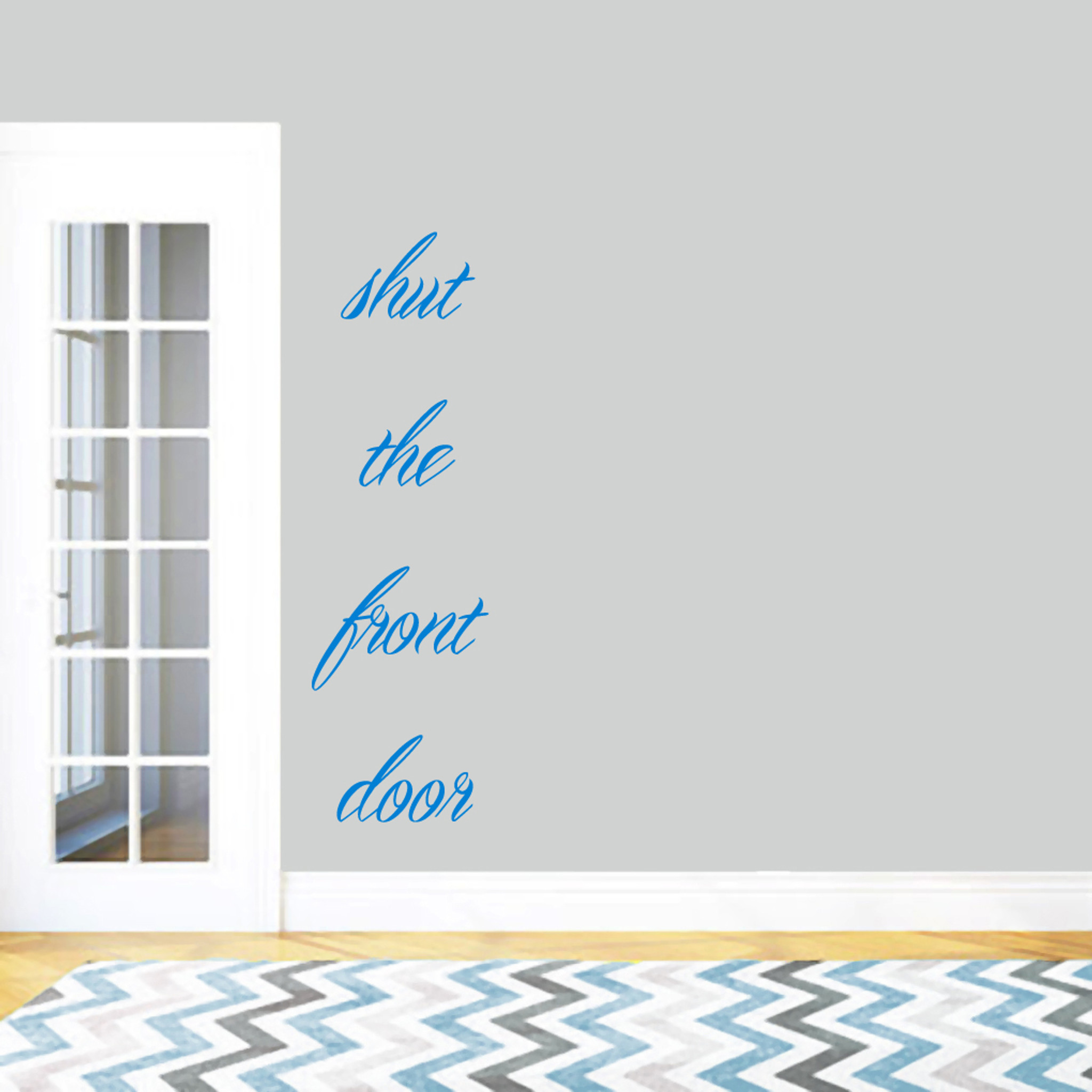 Meaning Of Shut The Front Door: Shut The Front Door Wall Decals Home Décor Wall Decals