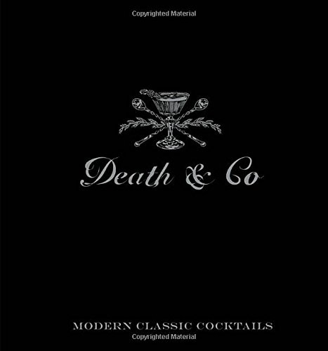 Death & Co - Modern Classic Cocktails
