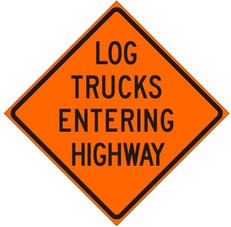 "Log Trucks Entering Highway Sign, Coroplast - 24"" x 24"""