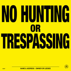 No Hunting or Trespassing Posted Signs - Yellow Plastic (107NHTYP)