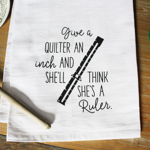 Aunt Martha's Dirty Laundry Silkscreen Flour Sack Dishtowel - Give a Quilter an Inch and She'll Think She's a Ruler
