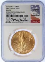 2016 $50 Gold Eagle MS70 NGC 30th Anniv FDOI Mike Castle