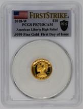 2018-W $10 Liberty Gold High Relief PR70 PCGS FDOI flag First Strike