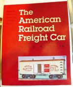 The American Railroad Freight Car by John H. White Jr