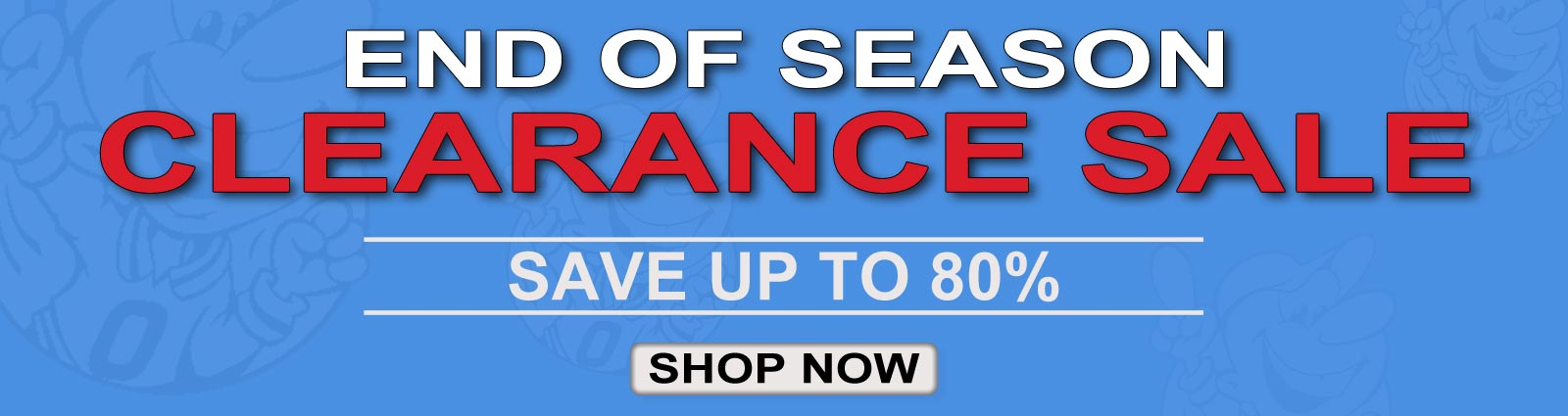 Shop Our End Of Season Clearance Event and Save Up To 80% Off.