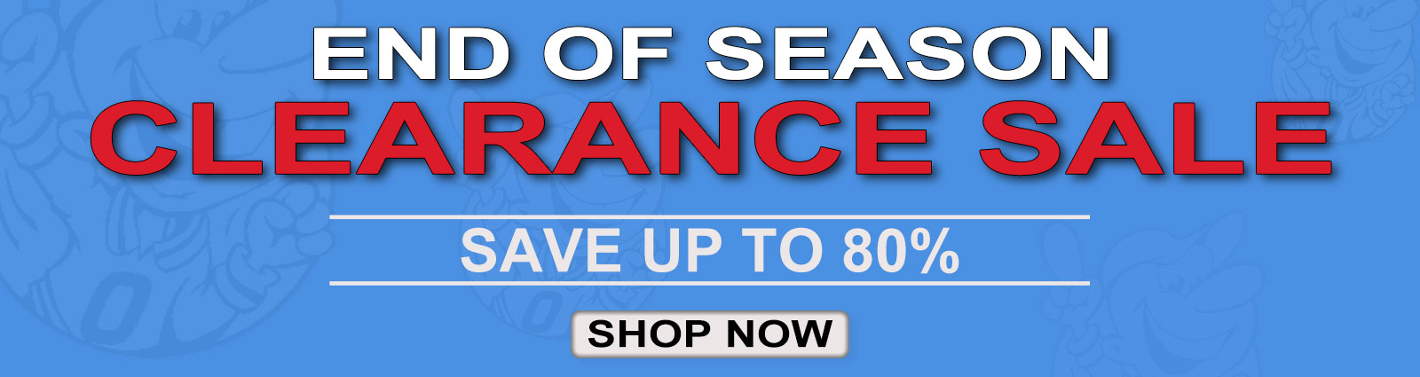 Shop End Of Season Clearance Up to 80% Off.