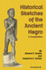 Front cover: Historical Sketches of the Ancient Negro