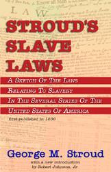 Front cover: Stroud's Slave Laws