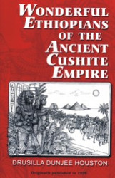 Front cover: Wonderful Ethiopians of the Ancient Cushite Empire